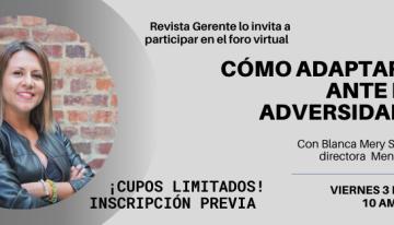 Revista Gerente lo invita al Foro Digital: Cómo adaptarse ante las adversidades